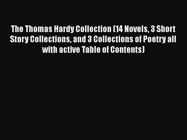 The Thomas Hardy Collection (14 Novels 3 Short Story Collections and 3 Collections of Poetry