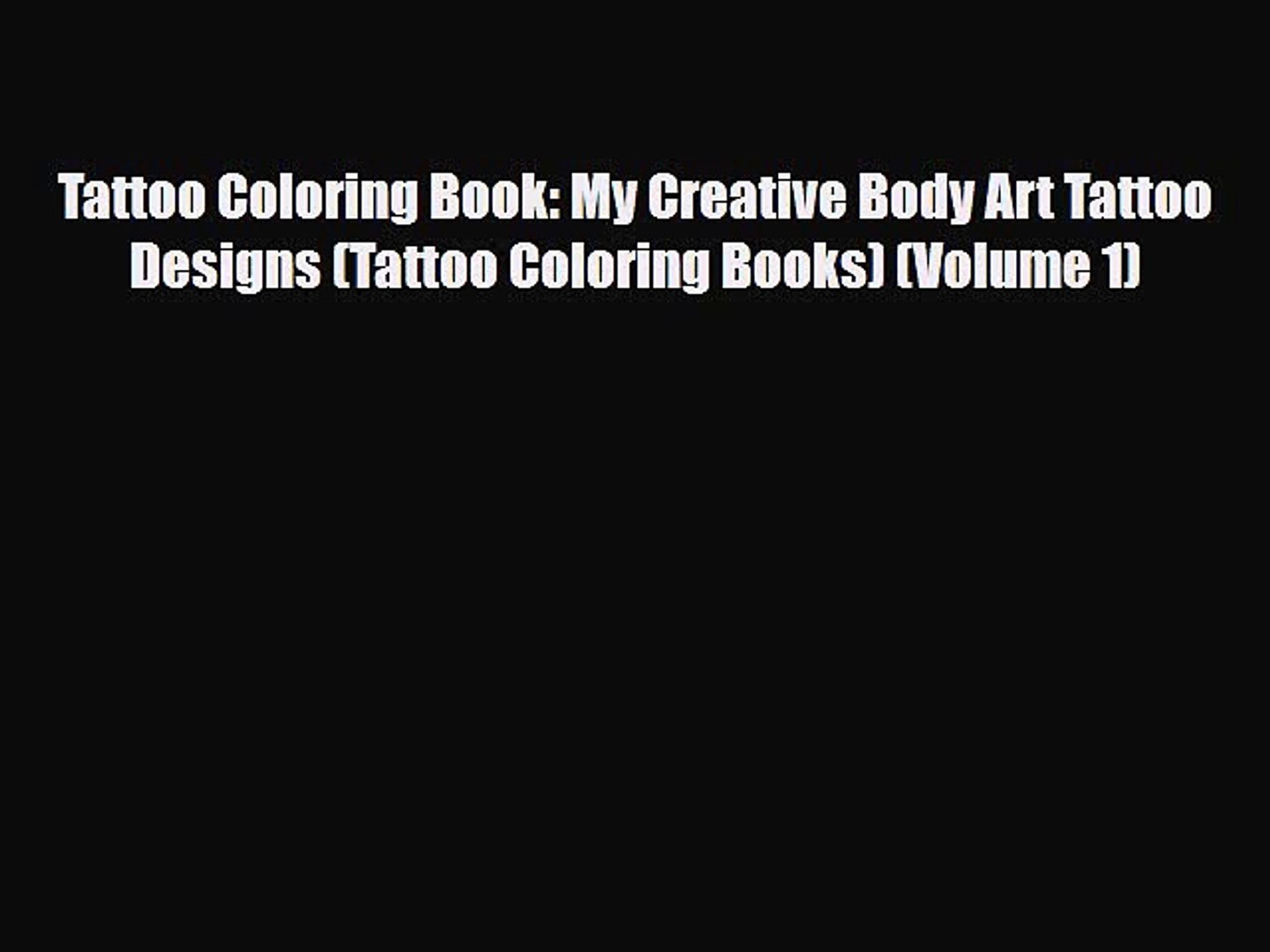 Pdf Download Tattoo Coloring Book My Creative Body Art Tattoo Designs Tattoo Coloring Books Video Dailymotion