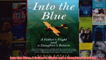 Download PDF  Into the Blue A Fathers Flight and a Daughters Return FULL FREE