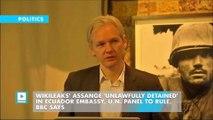 WikiLeaks' Assange 'unlawfully detained' in Ecuador embassy, U.N. panel to rule, BBC says