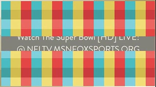Watch - carolina panthers denver broncos - nfl super bowl levi's stadium - nfl super bowl 7th Feb