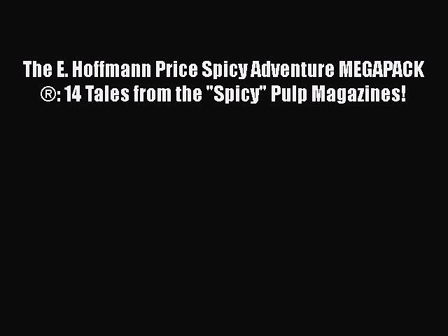 The E. Hoffmann Price Spicy Adventure MEGAPACK ®: 14 Tales from the Spicy Pulp Magazines!   Godialy.com
