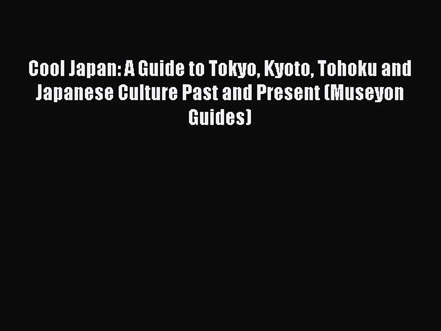 A Guide to Tokyo Tohoku and Japanese Culture Past and Present Kyoto Cool Japan