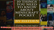 Download PDF  10 things you need to know about minecraft pocket 10 things you realy need to know about FULL FREE