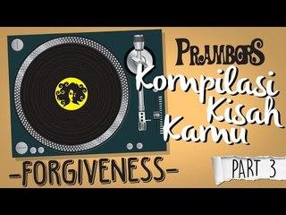 Kompilasi Kisah Kamu - Forgiveness (Part 3) Ramadhan Prambors