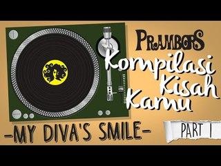 Kompilasi Kisah Kamu -  My Divas Smile (Part 1) Ramadhan Prambors