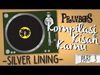 Kompilasi Kisah Kamu - Silver Lining (Part 3) Ramadhan Prambors