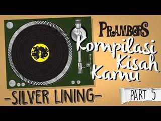 Kompilasi Kisah Kamu - Silver Lining (Part 5) Ramadhan Prambors