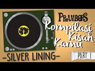 Kompilasi Kisah Kamu - Silver Lining (Part 1) Ramadhan Prambors