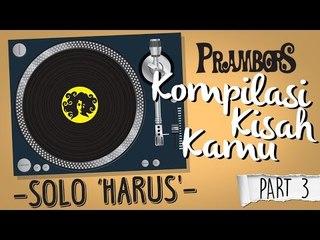 """Kompilasi Kisah Kamu - Solo """"Harus"""" (Part 3) Ramadhan Prambors"""