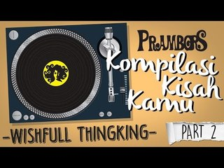 Kompilasi Kisah Kamu - Wishful Thinking (Part 2) Ramadhan Prambors