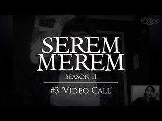 "SEREM MEREM Season II - Ep. 3 ""Video Call"""