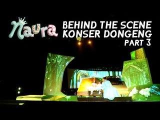 Naura - Behind The Scene Konser Dongeng Part 3