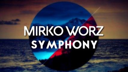 Mirko Worz - Symphony (Ilary Montanari Remix)