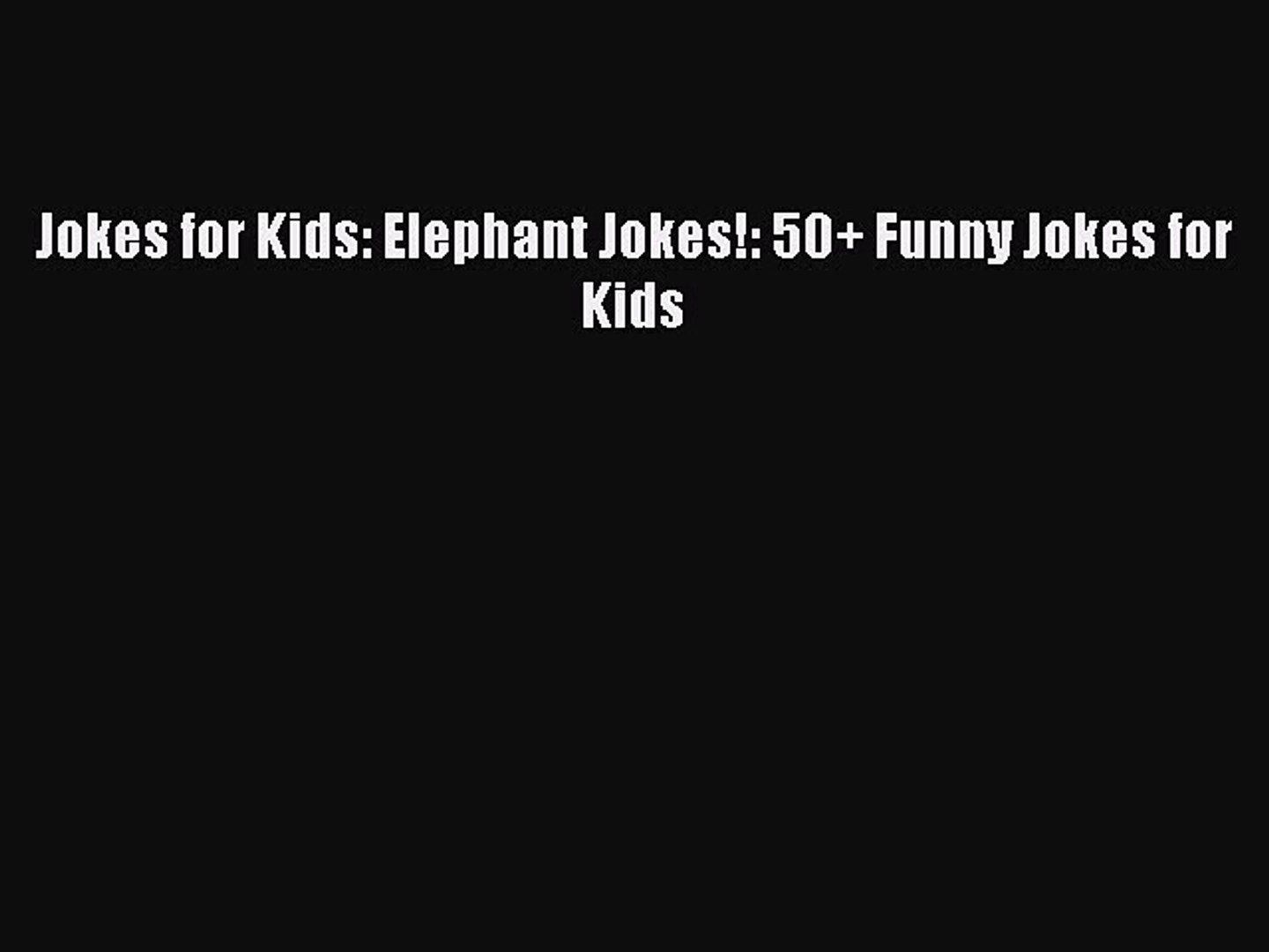 Jokes for Kids: Elephant Jokes!: 50+ Funny Jokes for Kids  Free Books