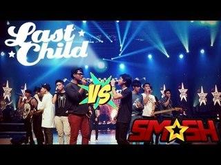 Last Child vs SMASH - Percayalah
