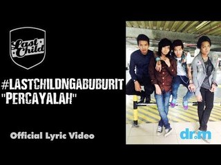 Last Child - Percayalah (Official Lyric Video) #lastchildngabuburit
