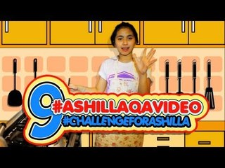Ashilla - #AshillaQAVideo #Eps9