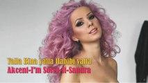 Yalla Bina yalla Habibi yalla....Akcent-I'm Sorry-ft-Sandra N *db tech audioHD