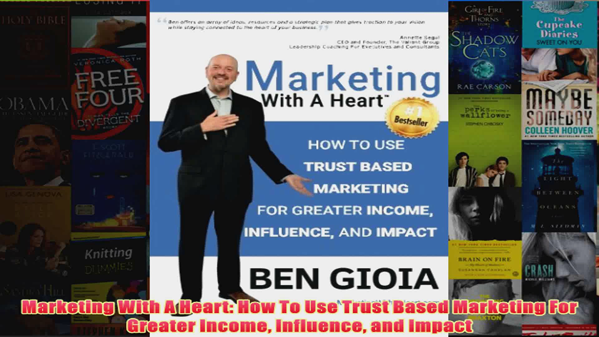 Download PDF  Marketing With A Heart How To Use Trust Based Marketing For Greater Income Influence and FULL FREE