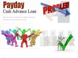 Payday Cash Advance Loans-Fast And Affordable Fiscal Assistance With Reliable Funds
