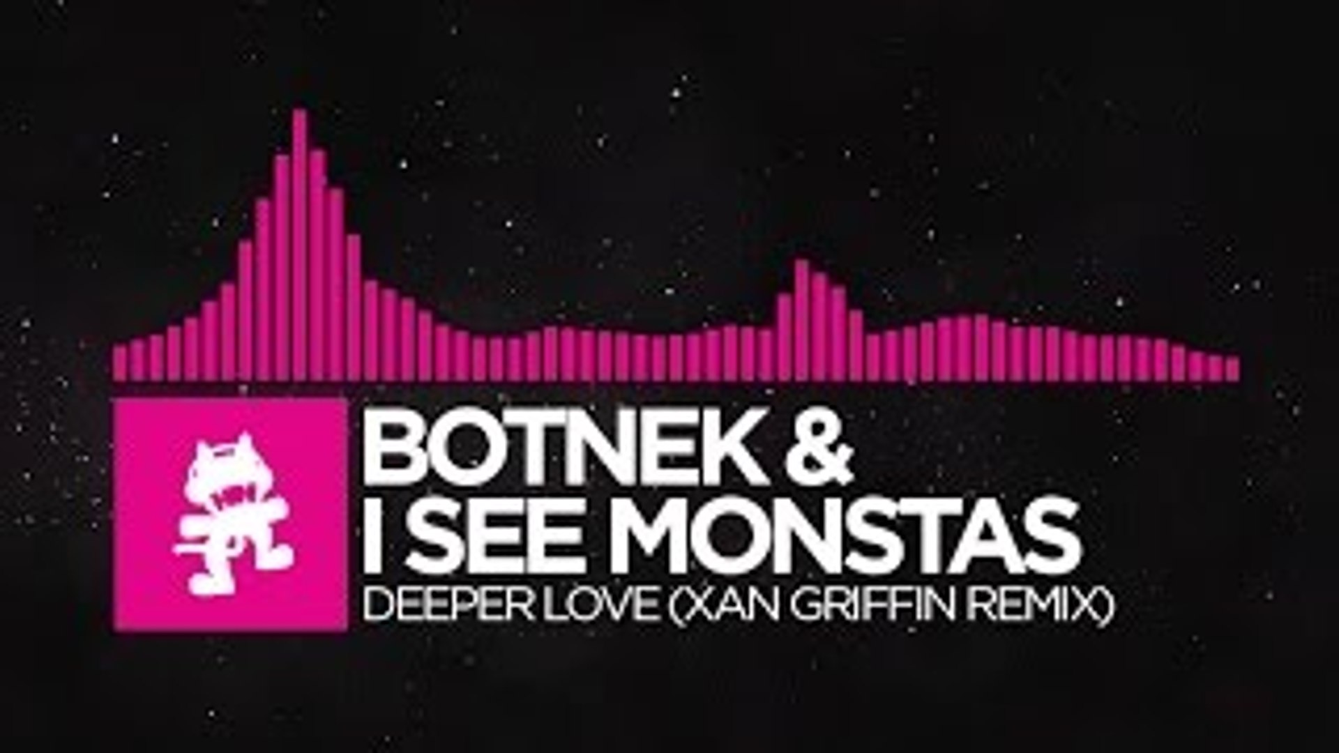 [Drumstep] - Botnek & I See MONSTAS - Deeper Love (Xan Griffin Remix) [Monstercat EP Relea