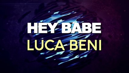 Luca Beni - Hey Babe (Miguel Serrano Remix)