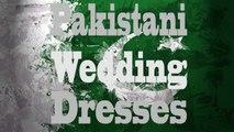 Pakistani Wedding Dresses 2016 - Designer Wedding Dresses 2016 - YouTube