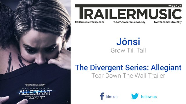 The Divergent Series: Allegiant - Tear Down The Wall Trailer Music (Jónsi - Grow Till Tall)