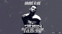 Diden - Gravé à Vie (Audio Officiel) ft. Le Rat Luciano & Kalash L'afro