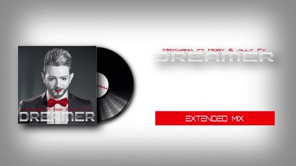 Mr.Karma Ft. Moby & Ally Fy - DREAMER - EXTENDED MIX