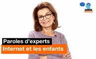 Paroles d'experts - Internet et les enfants - Orange