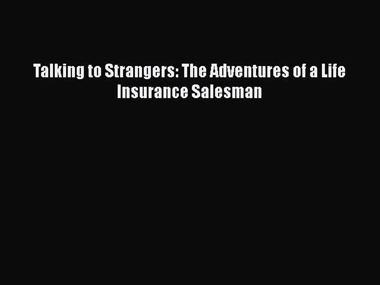 Talking to Strangers: The adventures of a life insurance salesman