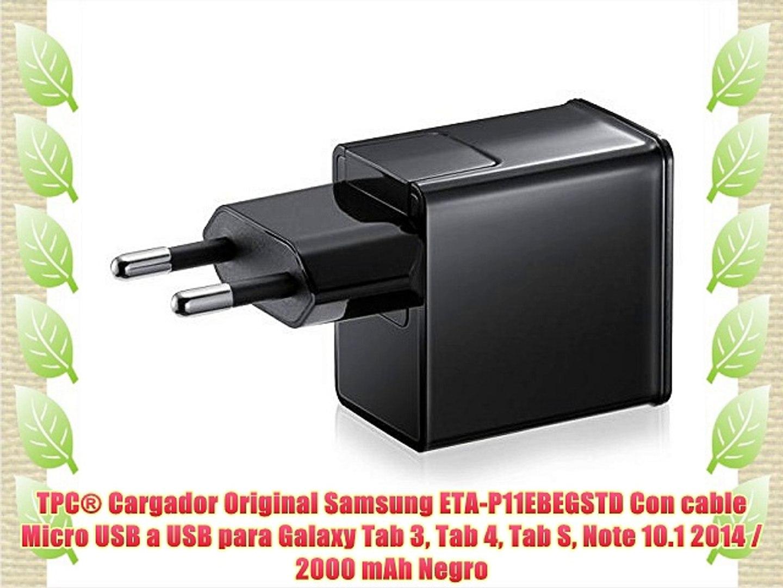 c4b64b17f33 TPC® Cargador Original Samsung ETA-P11EBEGSTD Con cable Micro USB a USB  para Galaxy Tab 3 Tab - video dailymotion