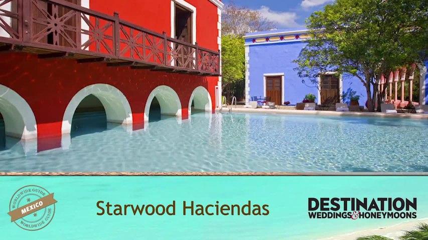 Worldwide Guide: Starwood Haciendas