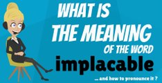 What does IMPLACABLE mean? IMPLACABLE meaning - IMPLACABLE definition - IMPLACABLE dictionary - How to pronounce IMPLACA