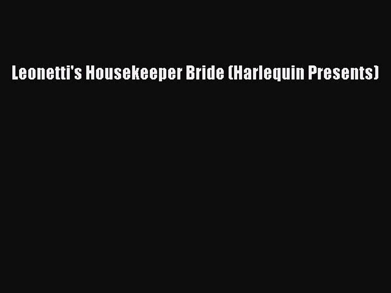 [PDF Download] Leonetti's Housekeeper Bride (Harlequin Presents) Read  Online PDF