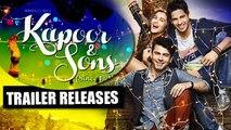 Kapoor & Sons TRAILER RELEASES | Alia Bhatt, Siddharth Malhotra, Rishi Kapoor