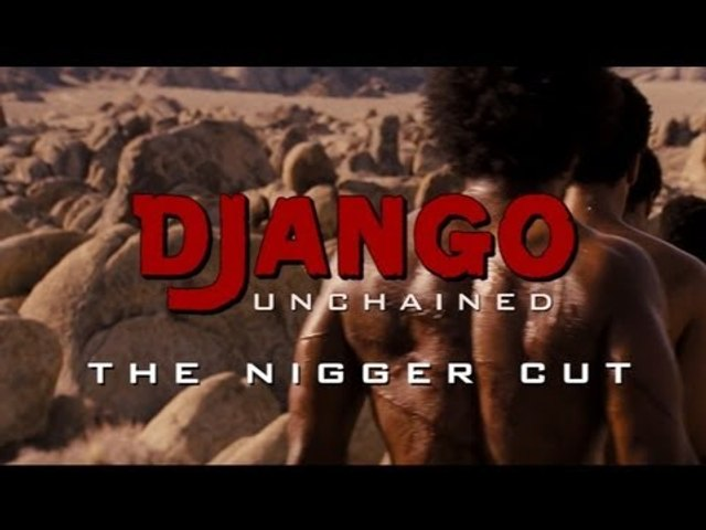 Django Unchained - the nigger cut