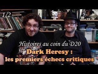DARK HERESY (les premiers échecs critiques) 1/2 - histoires au coin du D20