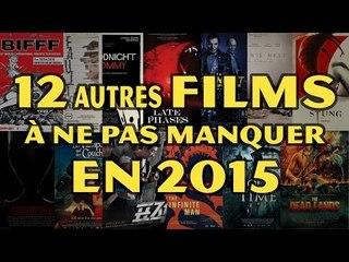12 autres FILMS À NE PAS MANQUER en 2015