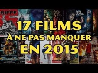 17 FILMS À NE PAS MANQUER en 2015