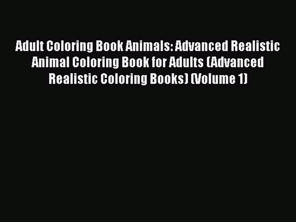 - PDF Download] Adult Coloring Book Animals: Advanced Realistic Animal Coloring  Book For Adults - Video Dailymotion