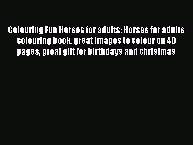[PDF Download] Colouring Fun Horses for adults: Horses for adults colouring book great images