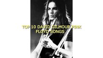 TOP 10 DAVID GILMOUR PINK FLOYD SONG