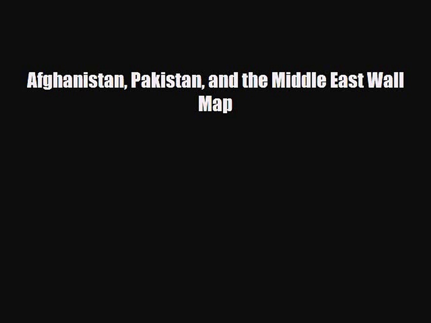 Picture of: Pdf Download Afghanistan Pakistan And The Middle East Wall Map Download Full Ebook Video Dailymotion