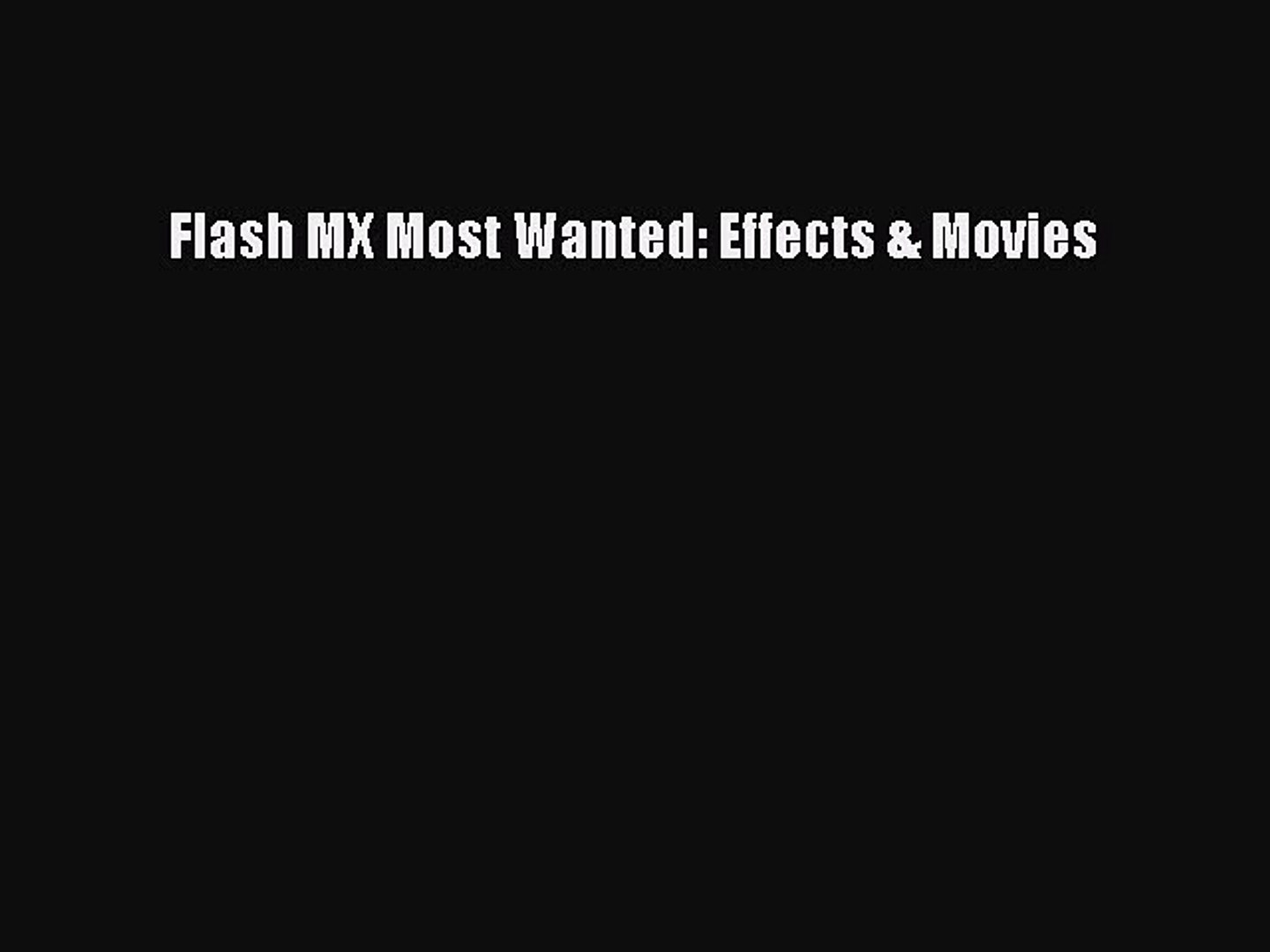 [PDF Download] Flash MX Most Wanted: Effects & Movies [Download] Online