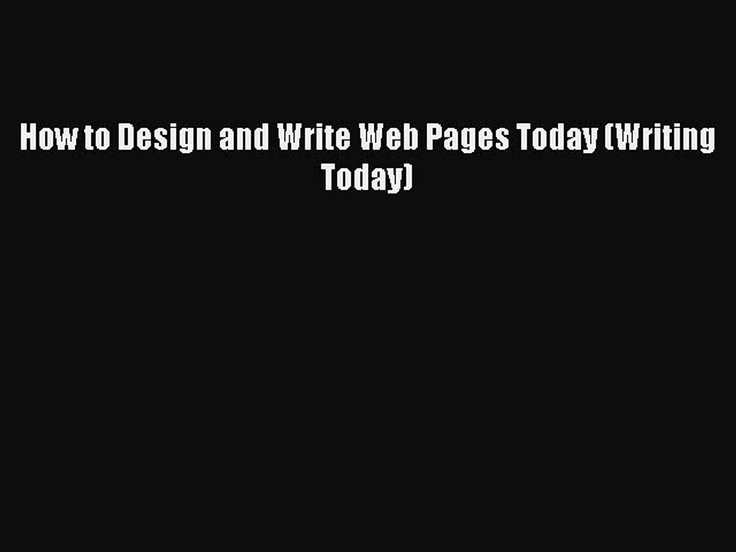 [PDF Download] How to Design and Write Web Pages Today (Writing Today)  [Read] Full Ebook
