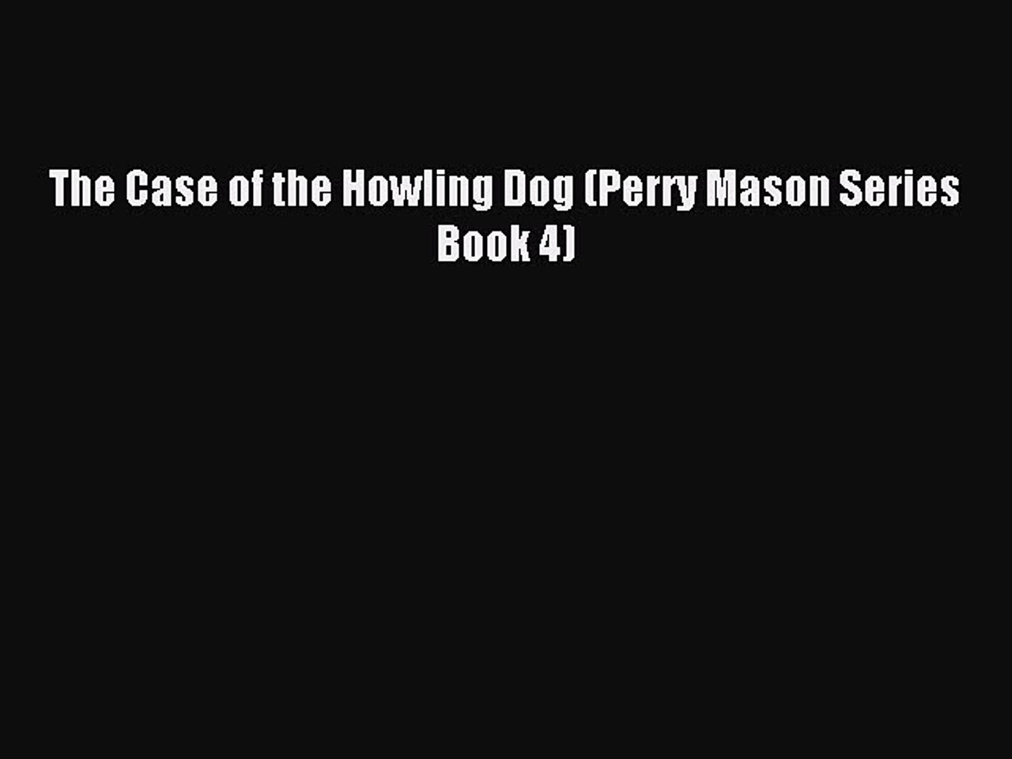 (PDF Download) The Case of the Howling Dog (Perry Mason Series Book 4) PDF