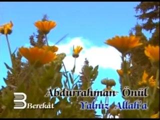 Abdurrahman Önül - Yalnız Allah'a